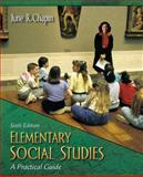 Elementary Social Studies : A Practical Guide, Chapin, June R., 0205447244