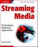 Streaming Media : Technologies, Standards, Applications, Künkel, Tobias, 0470847247