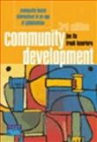 Community Development : Community-Based Alternatives in an Age of Globalisation, Ife, Jim and Tesoriero, Frank, 0733977243