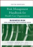 Risk Management Handbook for Health Care Organizations, Legal, Regulatory, and Technical Issues in Health Care Management, Carroll, Roberta, 0787987247
