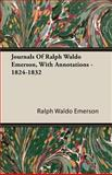 Journals of Ralph Waldo Emerson, with Annotations - 1824-1832, Ralph Waldo Emerson, 1408607247