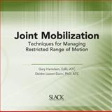Joint Mobilization : Techniques for Managing Restricted Range of Motion, Harrelson, Gary and Leaver-Dunn, Deidre, 1556427247