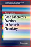 Good Laboratory Practices for Forensic Chemistry, Catalano, Thomas, 3319097245