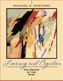 Learning and Cognition : The Design of the Mind, Martinez, Michael E., 0205507247