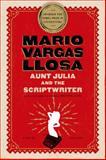 Aunt Julia and the Scriptwriter, Mario Vargas Llosa, 0312427247