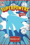 SUPERPOWERS Or, Marian Kent, 0615777244