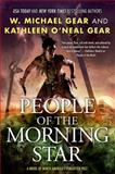 People of the Morning Star, Kathleen O'Neal Gear and W. Michael Gear, 076533724X