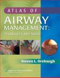 Atlas of Airway Management : Techniques and Tools, Orebaugh, Steven L., 0781797241