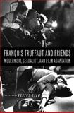 Francois Truffaut and Friends 9780813537245