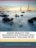 Jahres-Bericht Des Historischen Vereines Von Oberbayern, Volumes 20-22, Historischer Verein Von Oberbayern, 1144577241