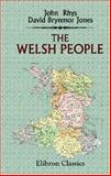The Welsh People : Chapters on Their Origin, History, Laws, Language, Literature, and Characteristics, Rhys, John and Brynmor-Jones, David, 1402107242