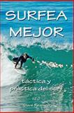 Surfea Mejor - Táctica y Práctica del Surf, David Rearwin, 1492757241