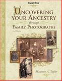 Uncovering Your Ancestry Through Family Photographs, Maureen Alice Taylor, 1558707247