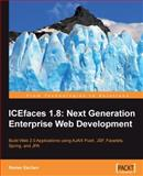 ICEfaces 1.8 - Next Generation Enterprise Web Development : Build Web 2.0 Applications using AJAX Push, JSF, Facelets, Spring and JPA, Eschen, Rainer, 1847197248