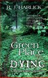 A Green Place for Dying, R. J. Harlick, 1926607244