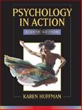 Psychology in Action, Huffman, Karen, 0471747246