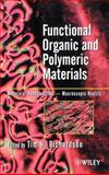 Functional Organic and Polymeric Materials : Molecular Functionality - Macroscopic Reality, , 0471987247