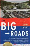 The Big Roads, Earl Swift, 0547907249