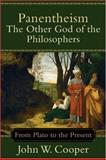 Panentheism - The Other God of the Philosophers : From Plato to the Present, Cooper, John W., 0801027241