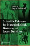 Scientific Evidence for Musculoskeletal, Bariatric, and Sports Nutrition, Julio Sanchez, Maria P. Canton, 0849337240