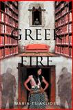 Greek Fire, Maria Tsiaklides, 1479737240