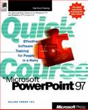 Quick Course in Microsoft PowerPoint 97, Online Press, Inc. Staff, 1572317248