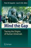 Mind the Gap : Tracing the Origins of Human Universals, , 3642027245