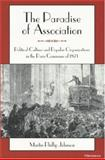 The Paradise of Association : Political Culture and Popular Organizations in the Paris Commune of 1871, Johnson, Martin Phillip, 0472107240