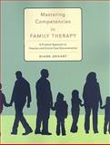 Mastering Competencies in Family Therapy : A Practical Approach to Theory and Clinical Case Documentation, Gehart, Diane R., 0495597244