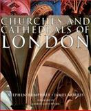 Churches and Cathedrals of London, Humphrey, Stephen C. and Morris, James, 0658017241