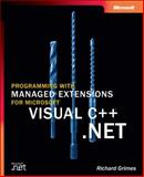 Programming with Managed Extensions for Microsoft Visual C++ . NET, Leeming, Nigel and Grimes, Richard, 0735617244