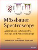 Mossbauer Spectroscopy : Applications in Chemistry, Biology, Industry, and Nanotechnology, Takeda, Masuo, 1118057244
