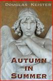Autumn in Summer, Douglas Keister, 1470027240