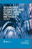 Boundary Elements and Other Mesh Reduction Methods XXXV, C. A. Brebbia, 1845647246
