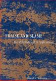 Praise and Blame : Moral Realism and Its Applications, Robinson, Daniel N., 0691057249