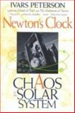Newton's Clock : Chaos in the Solar System, Peterson, Ivars, 0716727242