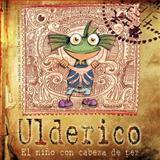 Ulderico, el niño con Cabeza de Pez, Carlos Campos Montero, 1463327242