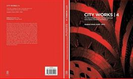 City Works 4 : The City College of New York Bernard and Anne Spitzer School of Architecture, Bradley Horn, 8499367240