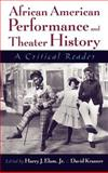 African American Performance and Theater History : A Critical Reader, , 0195127242
