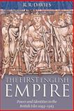 The First English Empire : Power and Identities in the British Isles, 1093-1343, Davies, R. R., 0199257248