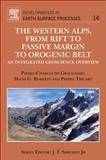The Western Alps, from Rift to Passive Margin to Orogenic Belt : An Integrated Geoscience Overview, de Graciansky, Pierre-Charles and Roberts, David G., 0444537244