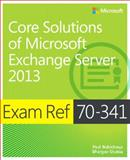 Core Solutions of Microsoft Exchange Server 2013, Blank, Nicolas and Robichaux, Paul, 0735697248