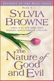 The Nature of Good and Evil, Sylvia Browne, 1561707244