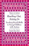 Reaching Out, Joining In : Teaching Social Skills to Young Children with Autism, Harris, Sandra L. and Weiss, Mary Jane, 1890627240