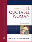 The Quotable Woman : The First 5,000 Years, Partnow, Elaine, 0816077258