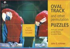 Oval Track and Other Permutation Problems, John O. Kiltinen, 0883857251