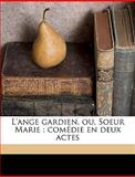 L' Ange Gardien, Ou, Soeur Marie, Achille D&apos Artois and Achille D' Artois, 1149927259