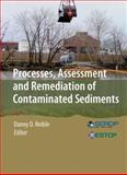 Processes, Assessment and Remediation of Contaminated Sediments, Reible, Danny D., 146146725X