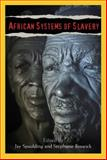 African Systems of Slavery, Spaulding, Jay and Beswick, Stephanie, 1592217257