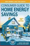 The Consumer Guide to Home Energy Savings, Katie Ackerly and Alex Wilson, 0865717257